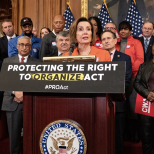 """Democrats Pass """"PRO Act,"""" Overriding State Right-To-Work Laws"""